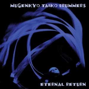 """Picture of Mugenkyo Taiko Drummers CD - """"Eternal Return"""""""