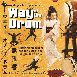 "Picture of Mugenkyo Taiko Drummers CD - ""Way of the Drum"""